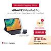 Máy Tính Bảng Huawei Matepad Pro (6GB/128GB) | Kèm Bút Cảm Ứng Huawei M-Pencil + Bàn Phím Huawei Smart Magnetic | Chip Kirin 990 |