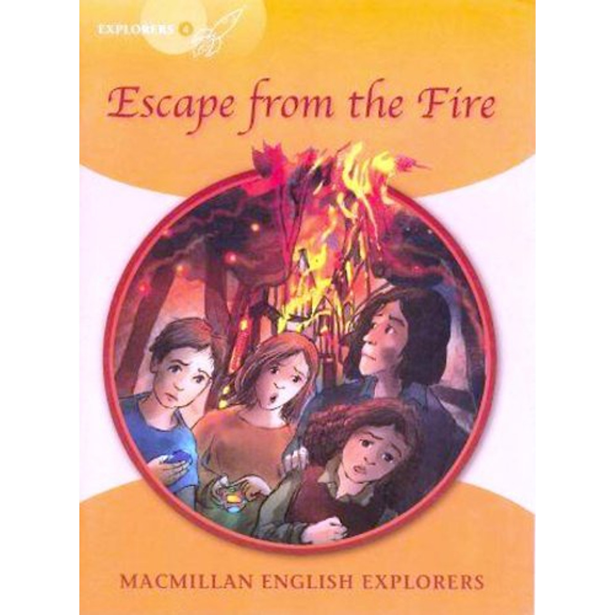 Hình đại diện sản phẩm Explorers 4: Escape From the Fire (High Level Primary Readers for Middle East ELT Course): Escape From the Fire (High Level Primary Readers for Middle East ELT Course)
