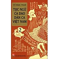 Tục ngữ - Ca dao - Dân ca Việt Nam - 2 thumbnail