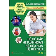 Những Điều Cần Biết Về Cơ Thể Người Và Cách Phòng Tránh Bệnh Tật - Tập 2 Hệ Hô Hấp Hệ Tuần Hoàn, Hệ Tiêu Hóa, Hệ Tiết Niệu thumbnail