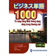 1000 Từ Vựng Tiếng Nhật Thông Dụng Dùng Trong Thương Mại (Sách Bỏ Túi) thumbnail
