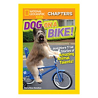 National Geographic Kids Chapters Dog on a Bike - More True Stories of Amazing Animal Talents Series thumbnail