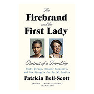 The Firebrand And The First Lady - Portrait Of A Friendship Pauli Murray, Eleanor Roosevelt, And The Struggle For Social Justice thumbnail