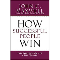 How Successful People Win Turn Every Setback Into A Step Forward (Hardcover) thumbnail