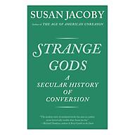 Strange Gods A Secular History Of Conversion thumbnail