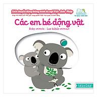 Sách Tương Tác - Sách Chuyển Động Thông Minh Đa Ngữ Việt - Anh - Pháp Các Em Bé Động Vật thumbnail