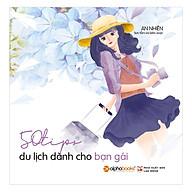 50 Tips Du Lịch Dành Cho Bạn Gái thumbnail