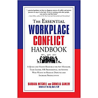 The Essential Workplace Conflict Handbook A Quick And Handy Resource For Any Manager, Team Leader, HR Professional, Or Anyone Who Wants To Resolve Disputes And Increase Productivity thumbnail