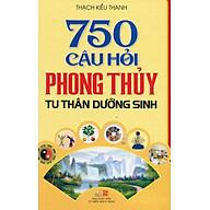 750 Câu Hỏi Phong Thủy Tu Thân Dưỡng Sinh thumbnail