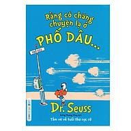 Dr.Seuss - Rằng Có Chăng Chuyện Lạ Ở Phố Dâu thumbnail