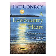A Lowcountry Heart Reflections On A Writing Life thumbnail