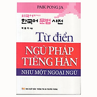 Từ Điển Ngữ Pháp Tiếng Hàn Như Một Ngoại Ngữ thumbnail