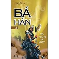 Bá Hán - Tập 5 Võ Hoàng Tái Xuất thumbnail