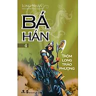 Bá Hán - Tập 4 Trộm Long Tráo Phượng thumbnail
