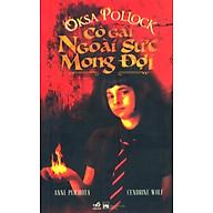 Oska Pollock - Cô Gái Ngoài Sức Mong Đợi thumbnail