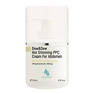 Kem Thoa Vùng Bụng Dew&Dew Hot Slimming PPC Cream For Abdomen - DEW&DEW14 - 250ml thumbnail