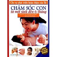 Chăm Sóc Con (Từ Sơ Sinh Đến 6 Tháng) thumbnail