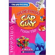 Origami Gấp Giấy Thủ Công - Nghệ Thuật Gấp Giấy Toàn Tập thumbnail