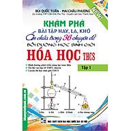 Khám Phá Bài Tập Hay, Lạ, Khó Ẩn Chứa Trong 36 Chuyên Đề Bồi Dưỡng Học Sinh Giỏi Hóa Học THCS (Tập 1) thumbnail