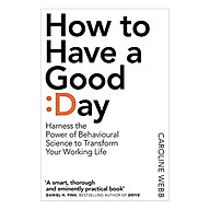 How To Have A Good Day The Essential Toolkit For A Productive Day At Work And Beyond thumbnail