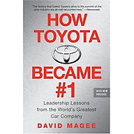 How Toyota Became 1 Leadership Lessons from the World s Greatest Car Company thumbnail