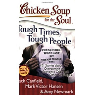 Chicken Soup for the Soul Tough Times, Tough People 101 Stories about Overcoming the Economic Crisis and Other Challenges thumbnail