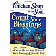 Chicken Soup for the Soul Count Your Blessings 101 Stories of Gratitude, Fortitude, and Silver Linings thumbnail