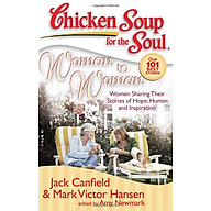 Chicken Soup for the Soul Woman to Woman Women Sharing Their Stories of Hope, Humor, and Inspiration thumbnail