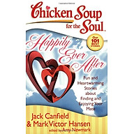 Chicken Soup for the Soul Happily Ever After Fun and Heartwarming Stories about Finding and Enjoying Your Mate thumbnail