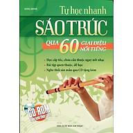 Tự Học Nhanh Sáo Trúc Qua 60 Giai Điệu Nổi Tiếng (Kèm CD) thumbnail