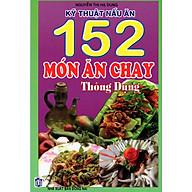 Kỹ Thuật Nấu Ăn 152 Món Ăn Chay Thông Dụng thumbnail