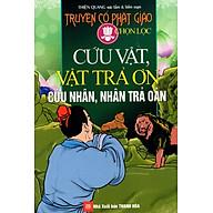 Truyện Cổ Phật Giáo Chọn Lọc - Cứu Vật, Vật Trả Ơn, Cứu Nhân, Nhân Trả Oán thumbnail
