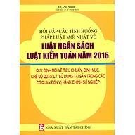 Hỏi Đáp Các Tình Huống Pháp Luật Mới Nhất Về Luật Ngân Sách Luật Kiểm Toán Năm 2015 thumbnail
