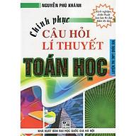 Chinh Phục Câu Hỏi Lí Thuyết Toán Học (Luyện Thi THPT Quốc Gia) thumbnail