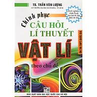 Chinh Phục Câu Hỏi Lí Thuyết Vật Lí Theo Chủ Đề (Ôn Thi THPT Quốc Gia) thumbnail