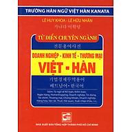 Từ Điển Việt - Hàn (Chuyên Ngành Doanh Nghiệp - Kinh Tế - Thương Mại) (Sách Bỏ Túi) thumbnail