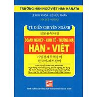 Từ Điển Hàn - Việt (Chuyên Ngành Doanh Nghiệp - Kinh Tế - Thương Mại) (Sách Bỏ Túi) thumbnail