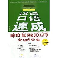 Luyện Nói Tiếng Trung Quốc Cấp Tốc Cho Người Bắt Đầu (Tập 2) (Kèm CD) thumbnail
