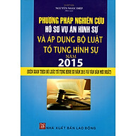 Phương Pháp Nghiên Cứu Hồ Sơ Vụ Án Hình Sự Và Áp Dụng Bộ Luật Tố Tụng Hình Như Năm 2015 thumbnail