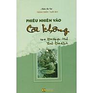 Phiêu Nhiên Vào Cõi Không (Tập III) Đời Nguyên - Minh Thanh - Dân Quốc thumbnail