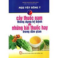 Mẹo Vặt Đông Y - Cây Thuốc Nam Thông Dụng Trị Bệnh & Những Bài Thuốc Hay Trong Dân Gian thumbnail