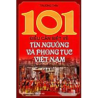 101 Điều Cần Biết Về Tín Ngưỡng Và Phong Tục Việt Nam thumbnail