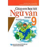Giúp Em Học Tốt Ngữ Văn Lớp 9 (Tập Một) thumbnail