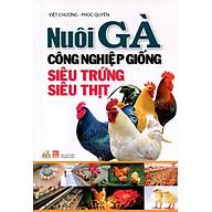 Nuôi Gà Công Nghiệp Giống Siêu Trứng, Siêu Thịt (Tái Bản) thumbnail