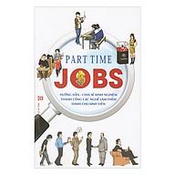 Part Time Jobs - Hướng Dẫn, Chia Sẻ Kinh Nghiệm Thành Công Các Nghề Làm Thêm Dành Cho Sinh Viên thumbnail