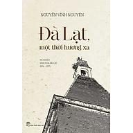 Đà Lạt Một Thời Hương Xa (Du Khảo Văn Hóa Đà Lạt 1954 - 1975) thumbnail