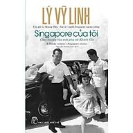 Singapore Của Tôi Câu Chuyện Của Một Phụ Nữ Khách Gia thumbnail