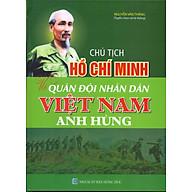 Chủ Tịch Hồ Chí Minh Với Quân Đội Nhân Dân Việt Nam Anh Hùng thumbnail