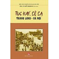 Tục Hay Lệ Lạ Thăng Long - Hà Nội thumbnail