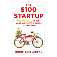 The 100 Startup - Fire Your Boss, Do What You Love And Work Better To Live More thumbnail